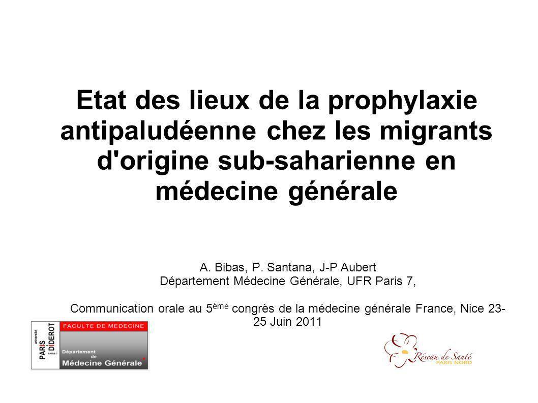 Etat des lieux de la prophylaxie antipaludéenne chez les migrants d origine sub-saharienne en médecine générale