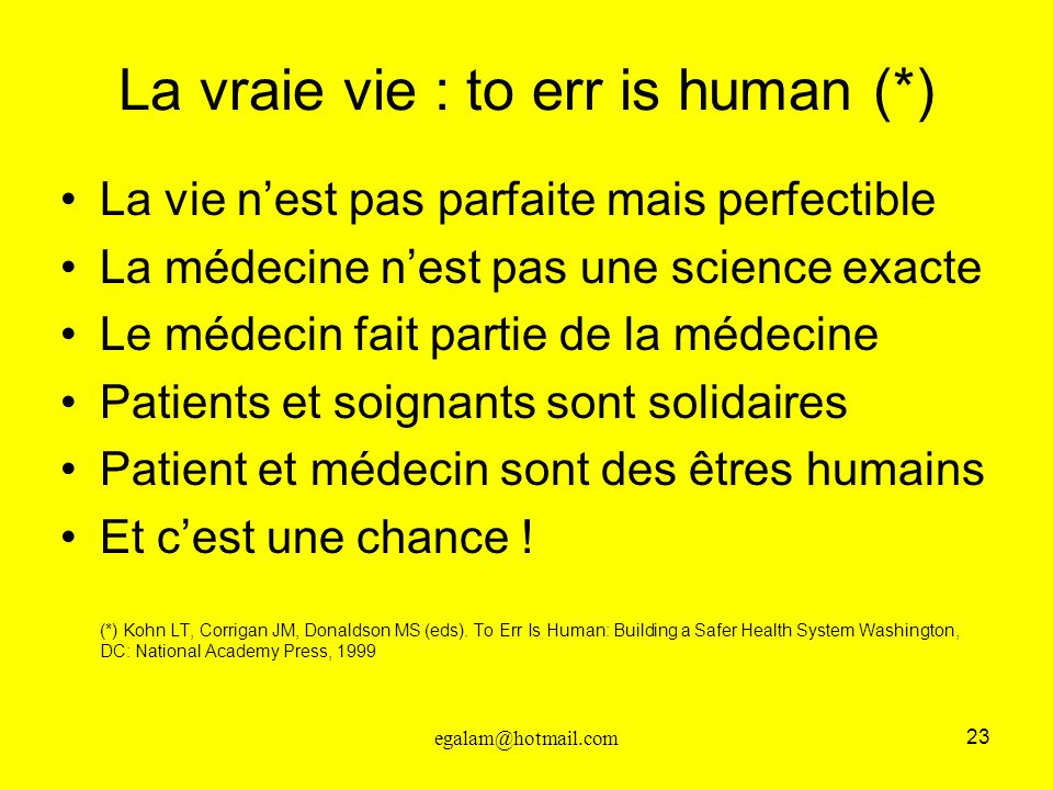La vraie vie : to err is human (*)