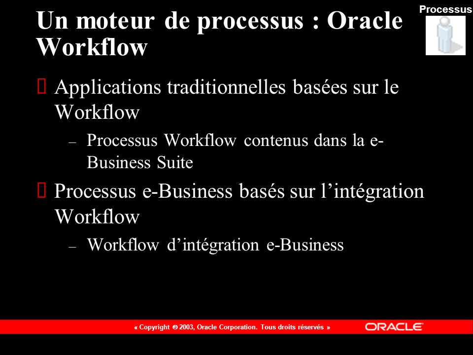 Un moteur de processus : Oracle Workflow