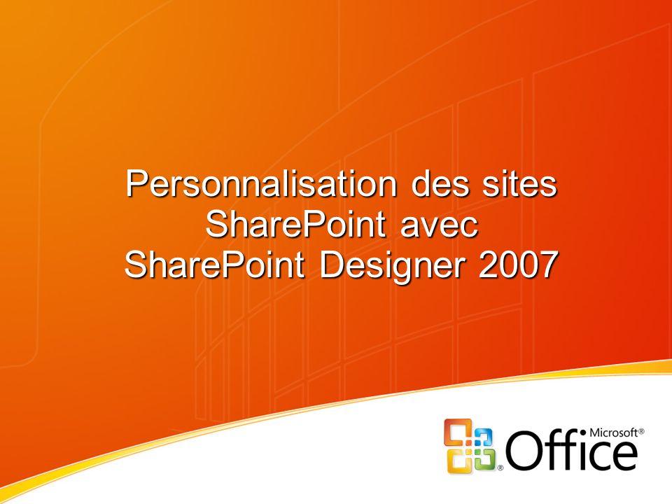 Personnalisation des sites SharePoint avec SharePoint Designer 2007