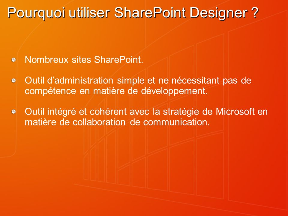 Pourquoi utiliser SharePoint Designer