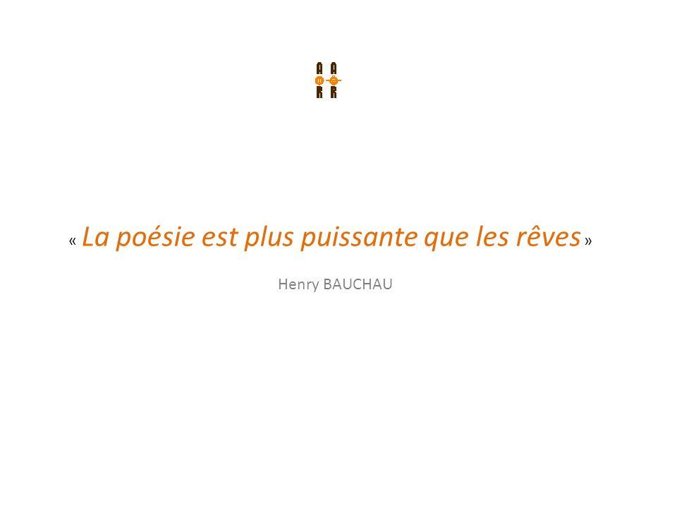 « La poésie est plus puissante que les rêves »