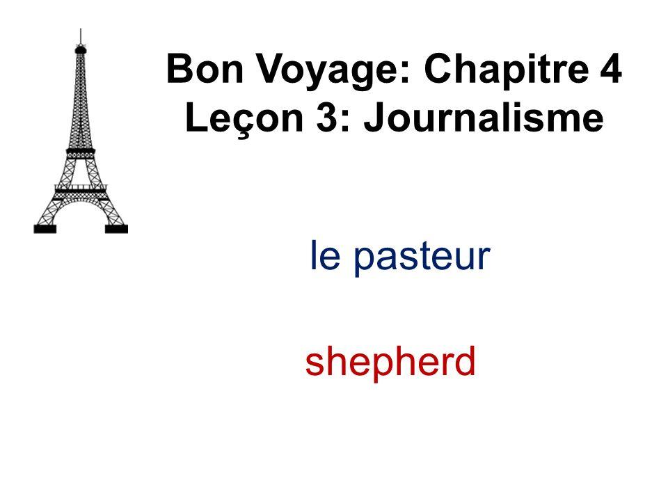 Bon Voyage: Chapitre 4 Leçon 3: Journalisme le pasteur shepherd