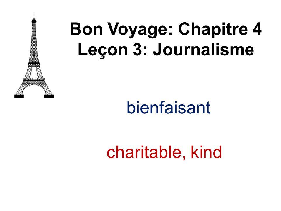 Bon Voyage: Chapitre 4 Leçon 3: Journalisme bienfaisant charitable, kind