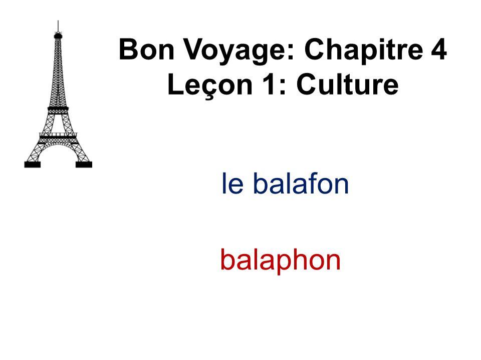 Bon Voyage: Chapitre 4 Leçon 1: Culture le balafon balaphon