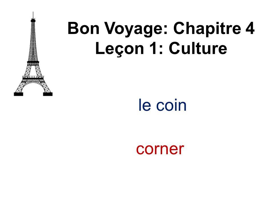 Bon Voyage: Chapitre 4 Leçon 1: Culture le coin corner