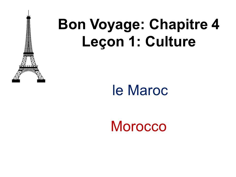 Bon Voyage: Chapitre 4 Leçon 1: Culture le Maroc Morocco
