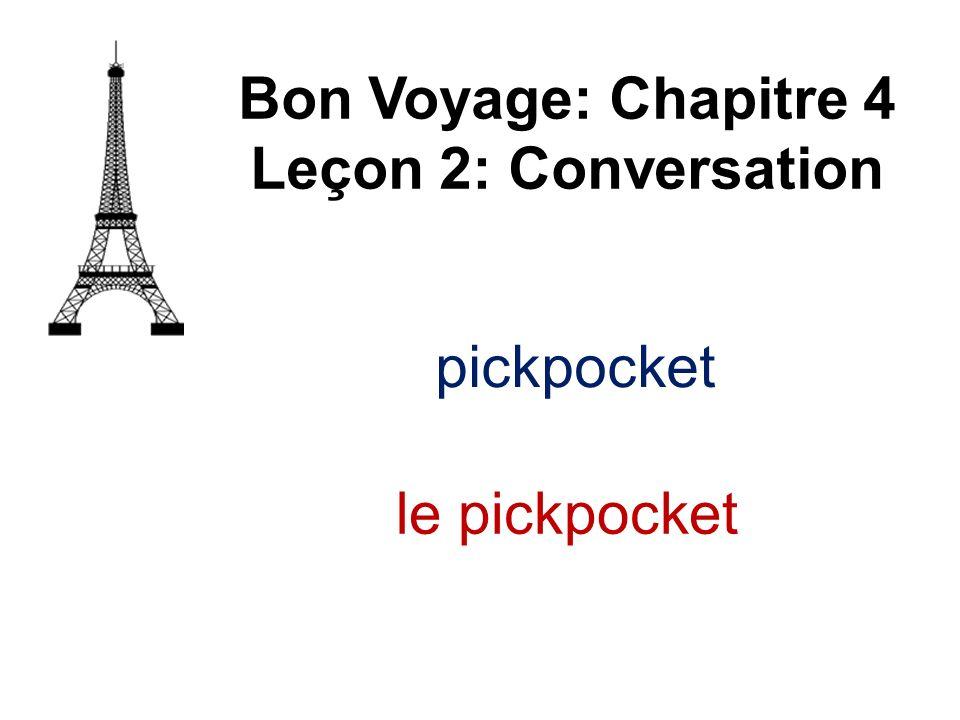 Bon Voyage: Chapitre 4 Leçon 2: Conversation pickpocket le pickpocket