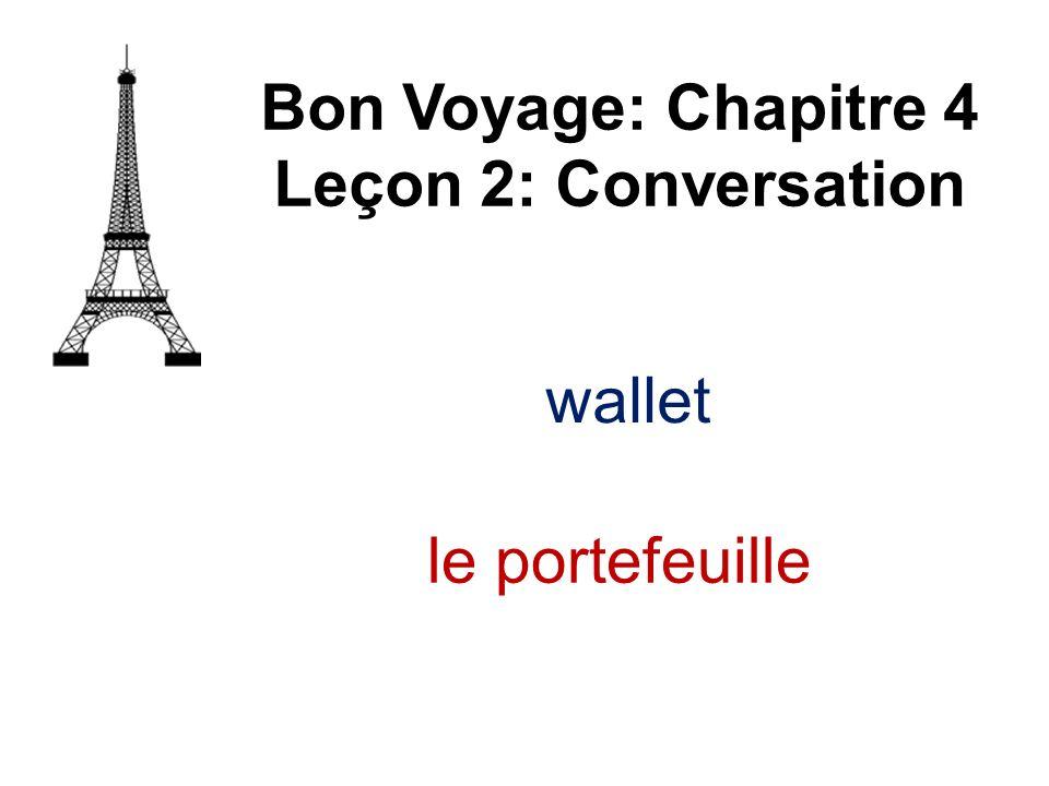 Bon Voyage: Chapitre 4 Leçon 2: Conversation wallet le portefeuille