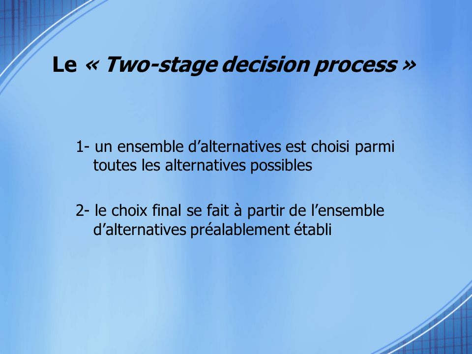Le « Two-stage decision process »