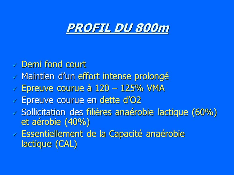 PROFIL DU 800m Demi fond court Maintien d'un effort intense prolongé