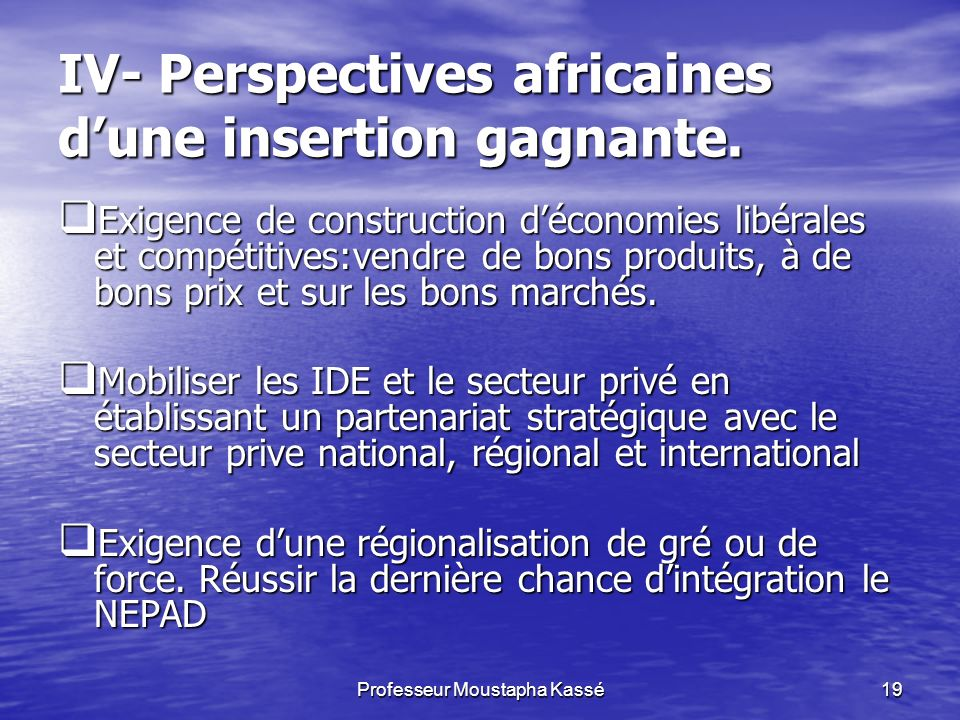 IV- Perspectives africaines d'une insertion gagnante.