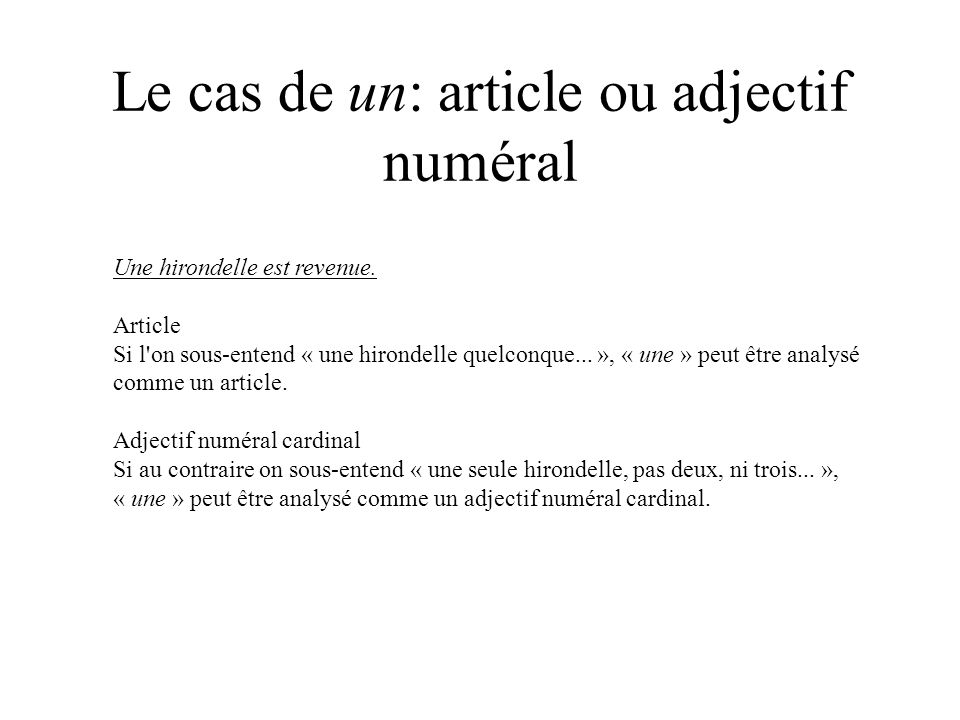 Le cas de un: article ou adjectif numéral