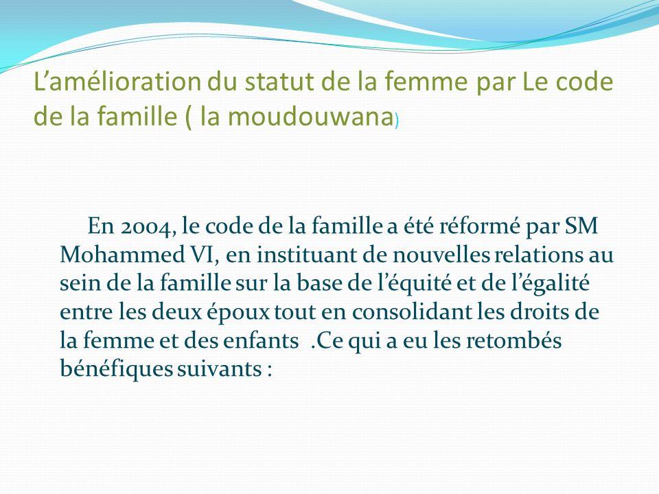 L'amélioration du statut de la femme par Le code de la famille ( la moudouwana)