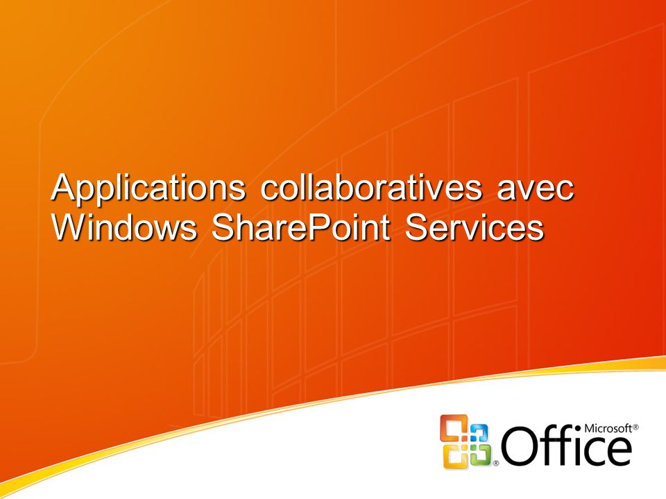 Applications collaboratives avec Windows SharePoint Services