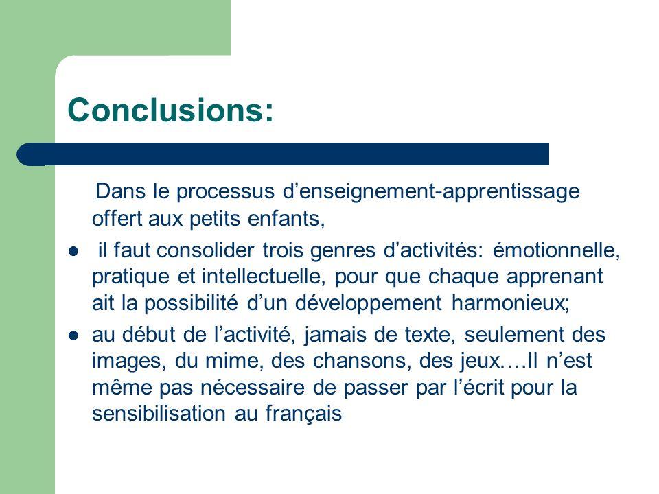 Conclusions: Dans le processus d'enseignement-apprentissage offert aux petits enfants,
