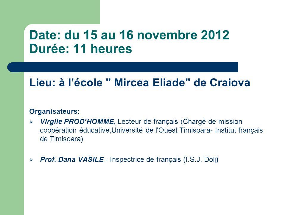 Date: du 15 au 16 novembre 2012 Durée: 11 heures
