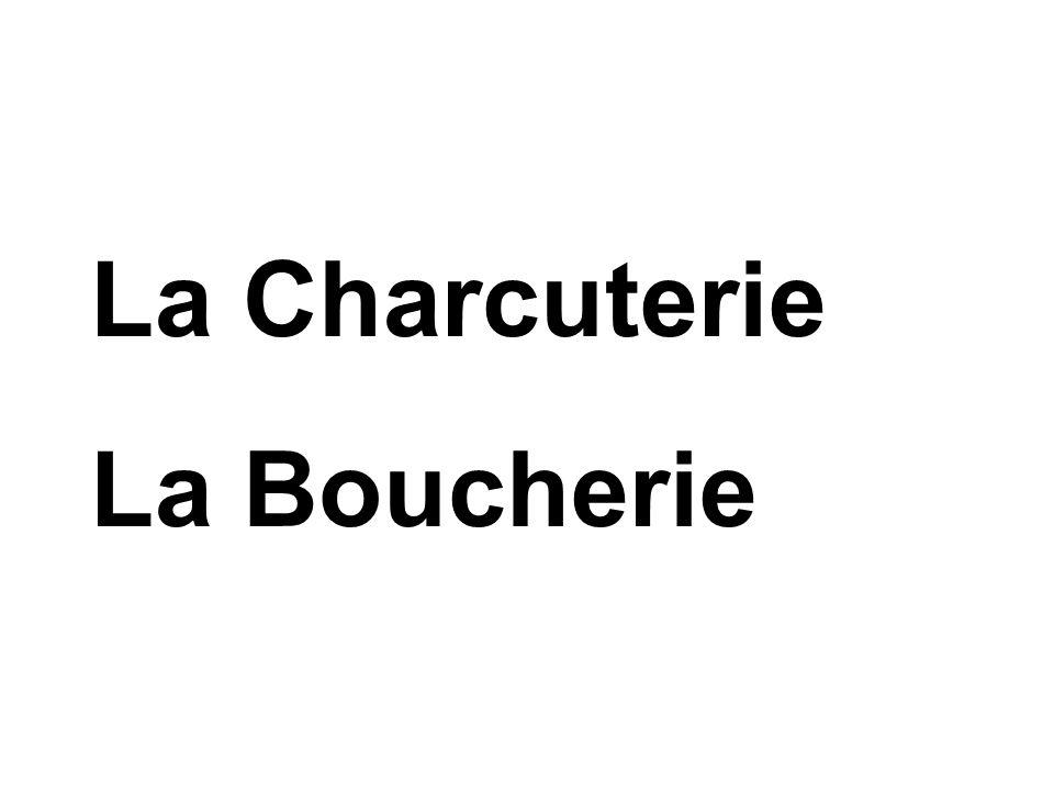 La Charcuterie La Boucherie