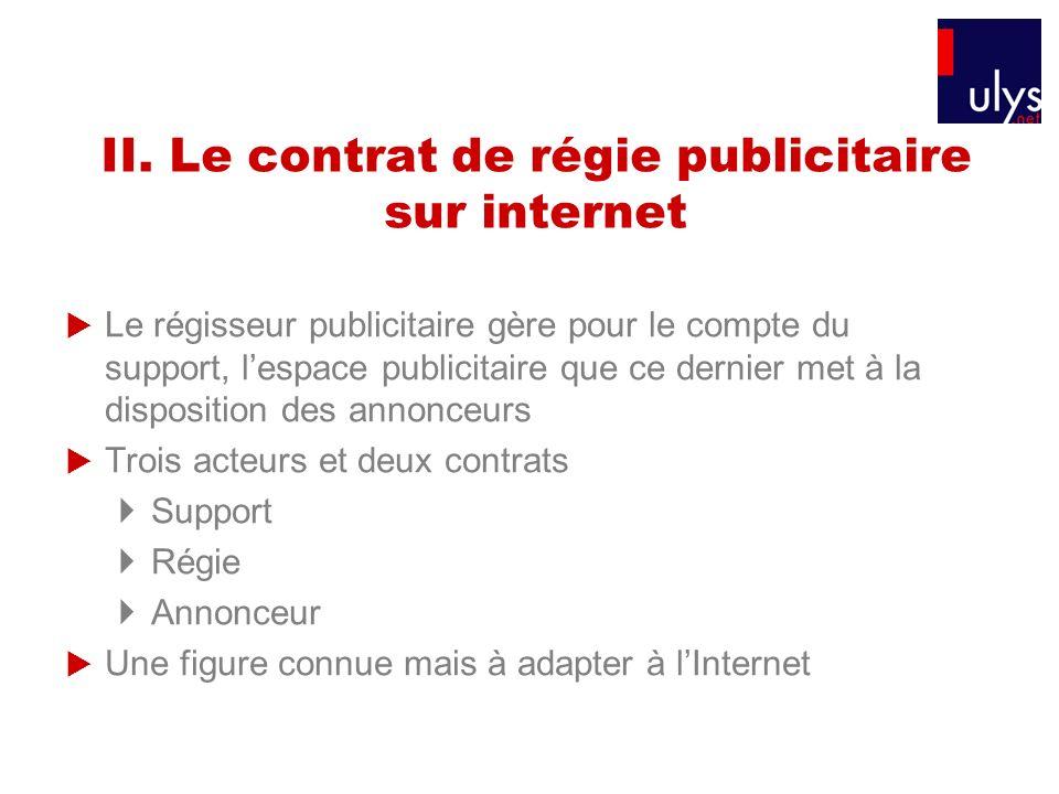 II. Le contrat de régie publicitaire sur internet