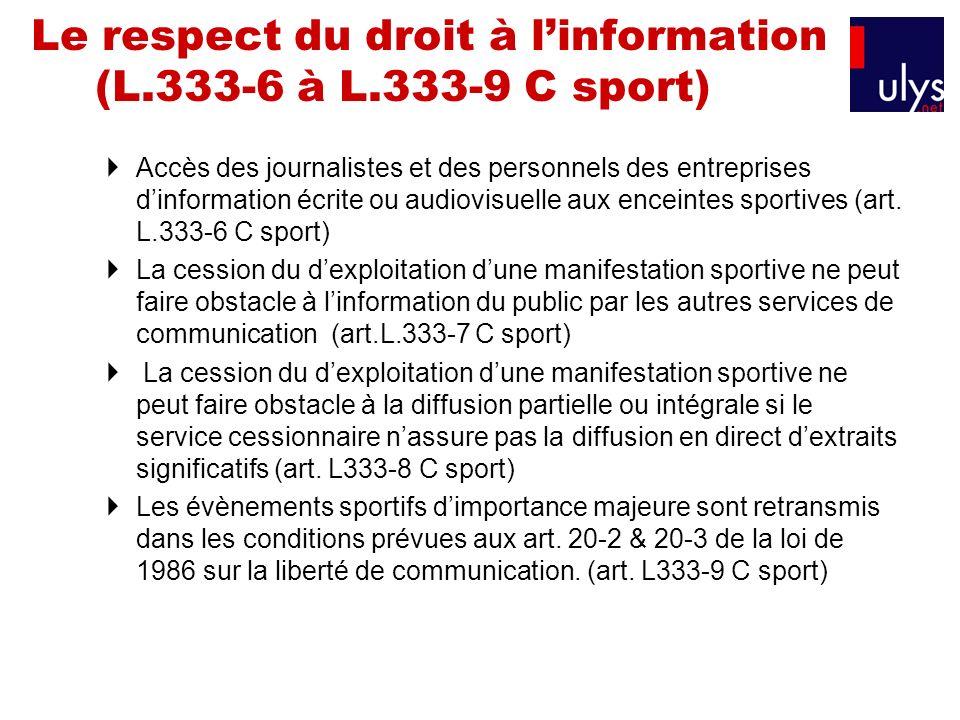 Le respect du droit à l'information (L.333-6 à L.333-9 C sport)