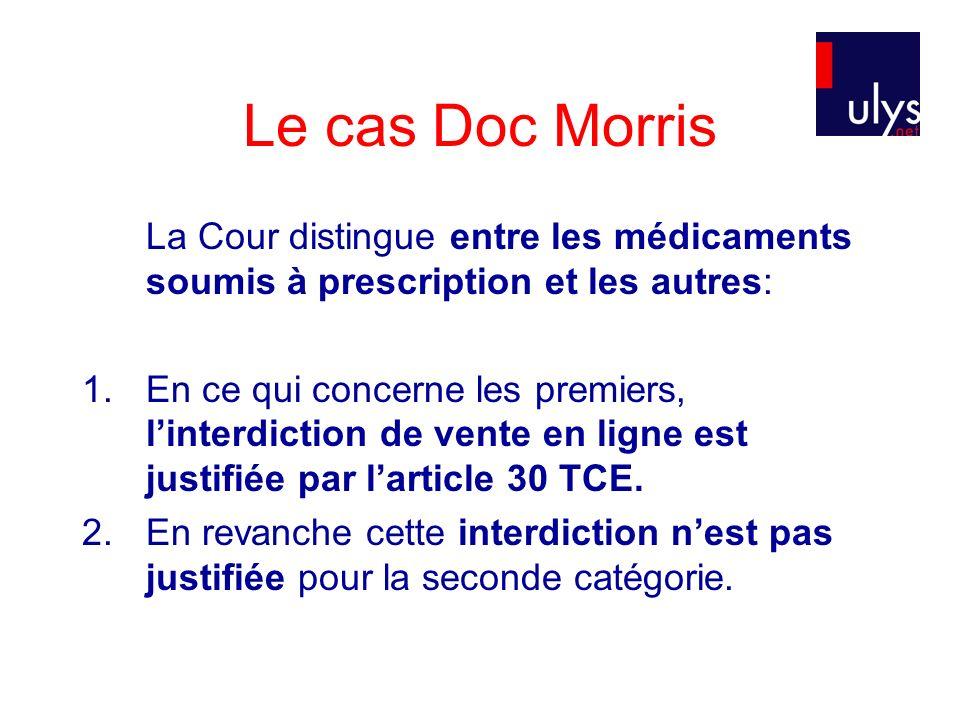 Le cas Doc Morris La Cour distingue entre les médicaments soumis à prescription et les autres: