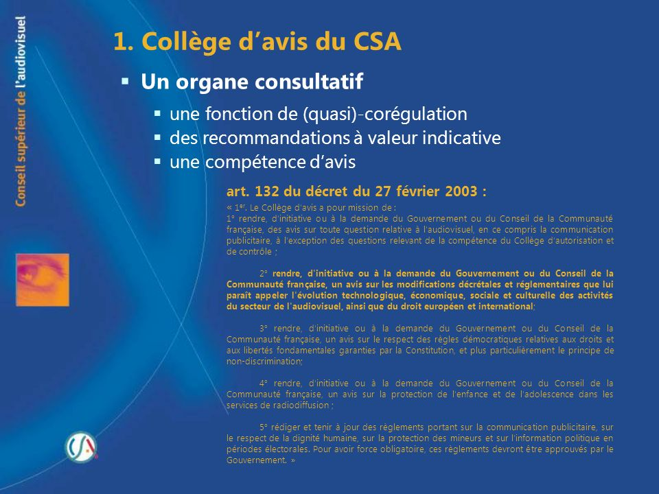 1. Collège d'avis du CSA Un organe consultatif
