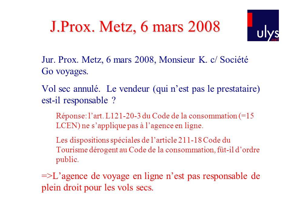 J.Prox. Metz, 6 mars 2008 Jur. Prox. Metz, 6 mars 2008, Monsieur K. c/ Société Go voyages.