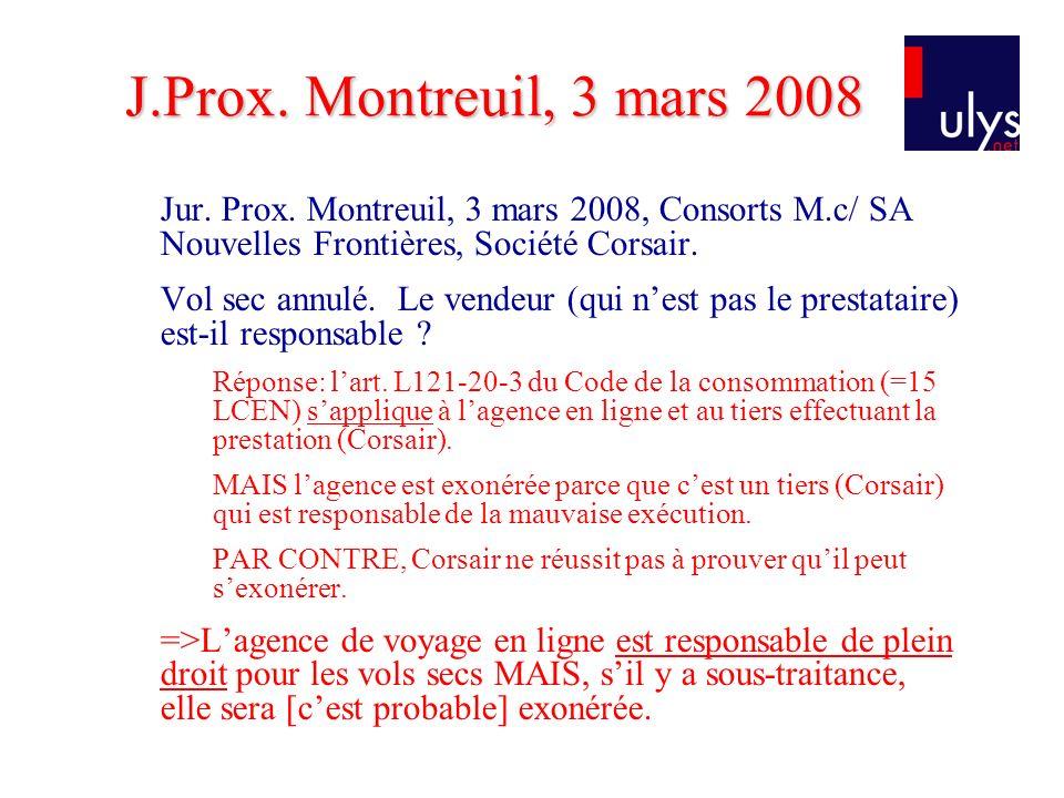 J.Prox. Montreuil, 3 mars 2008 Jur. Prox. Montreuil, 3 mars 2008, Consorts M.c/ SA Nouvelles Frontières, Société Corsair.