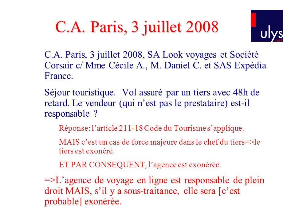 C.A. Paris, 3 juillet 2008 C.A. Paris, 3 juillet 2008, SA Look voyages et Société Corsair c/ Mme Cécile A., M. Daniel C. et SAS Expédia France.