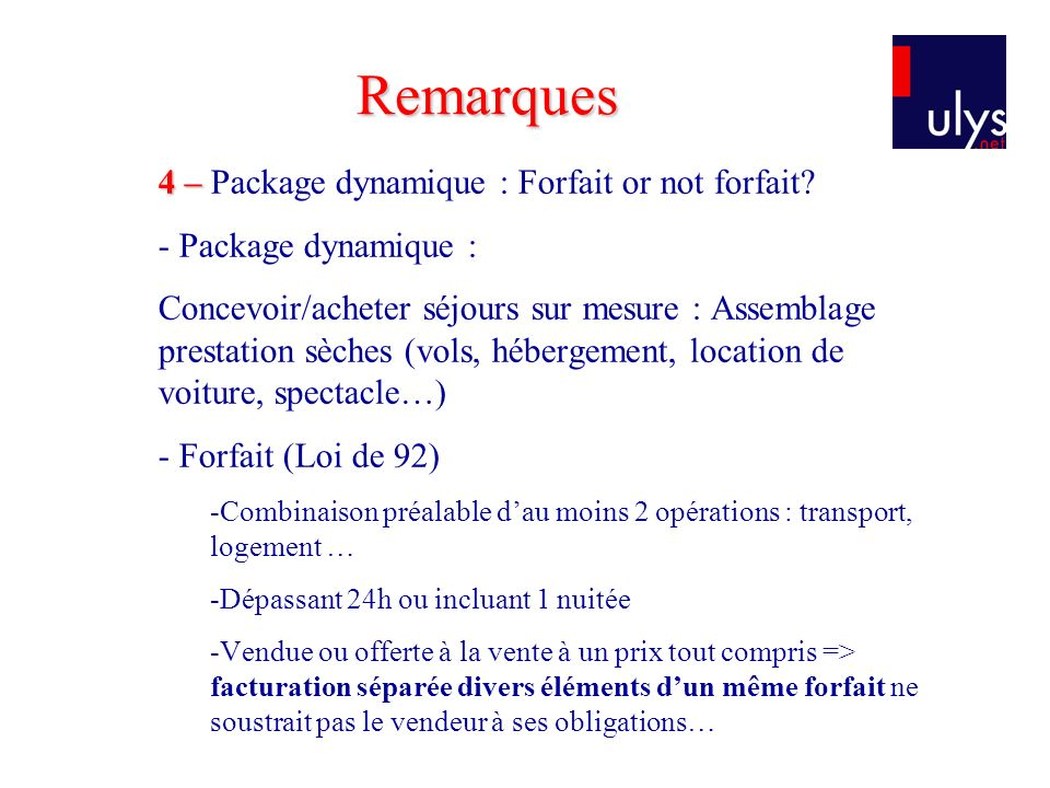 Remarques 4 – Package dynamique : Forfait or not forfait