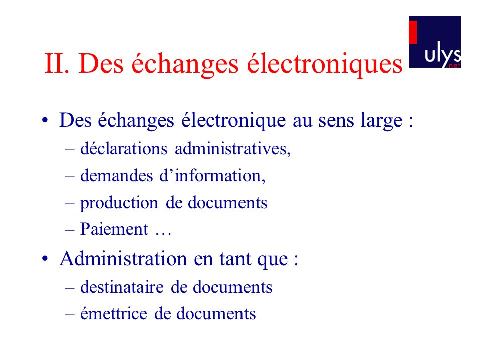 II. Des échanges électroniques