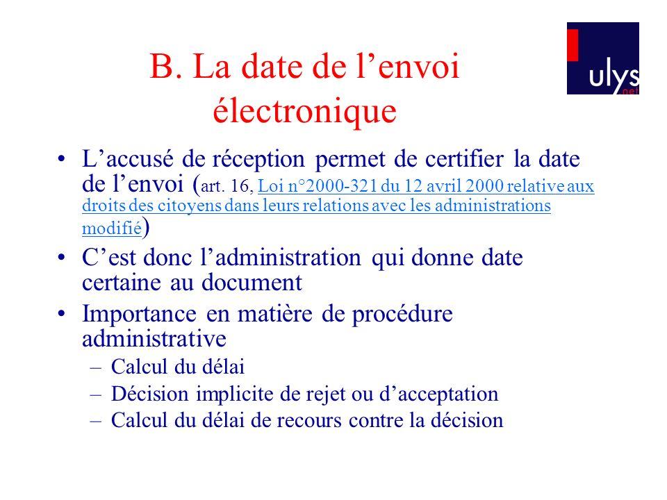 B. La date de l'envoi électronique