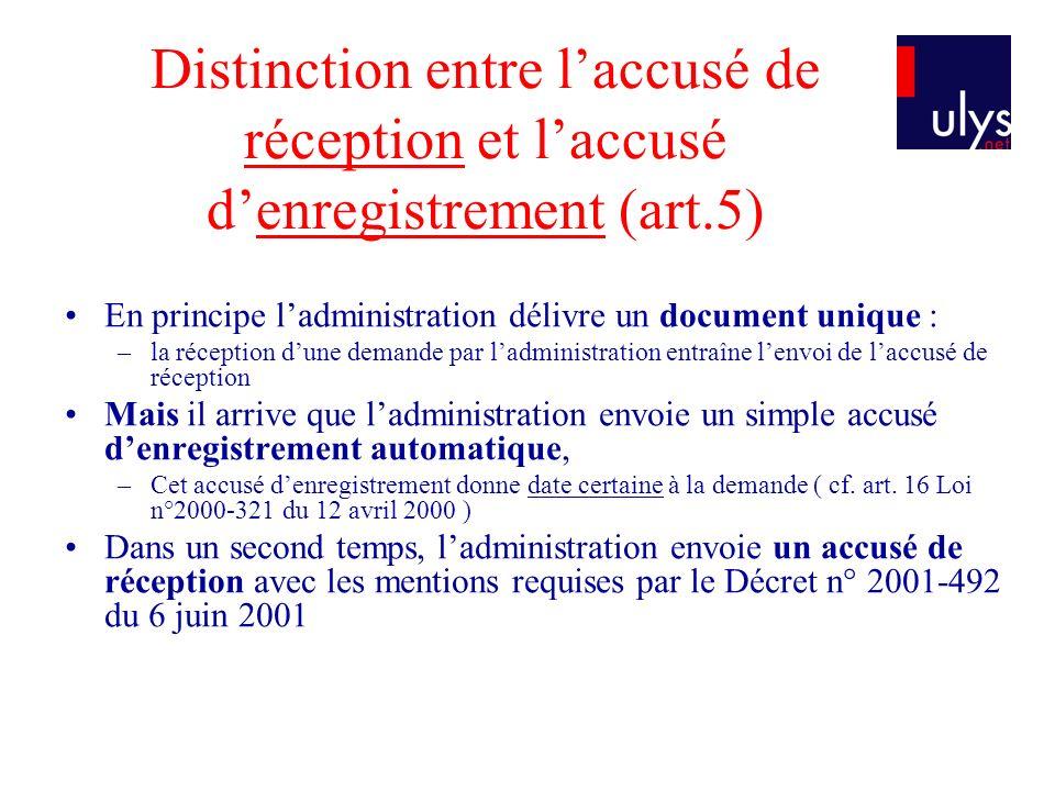 Distinction entre l'accusé de réception et l'accusé d'enregistrement (art.5)