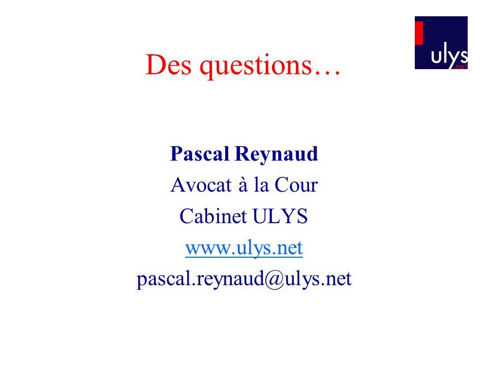 Des questions… Pascal Reynaud Avocat à la Cour Cabinet ULYS