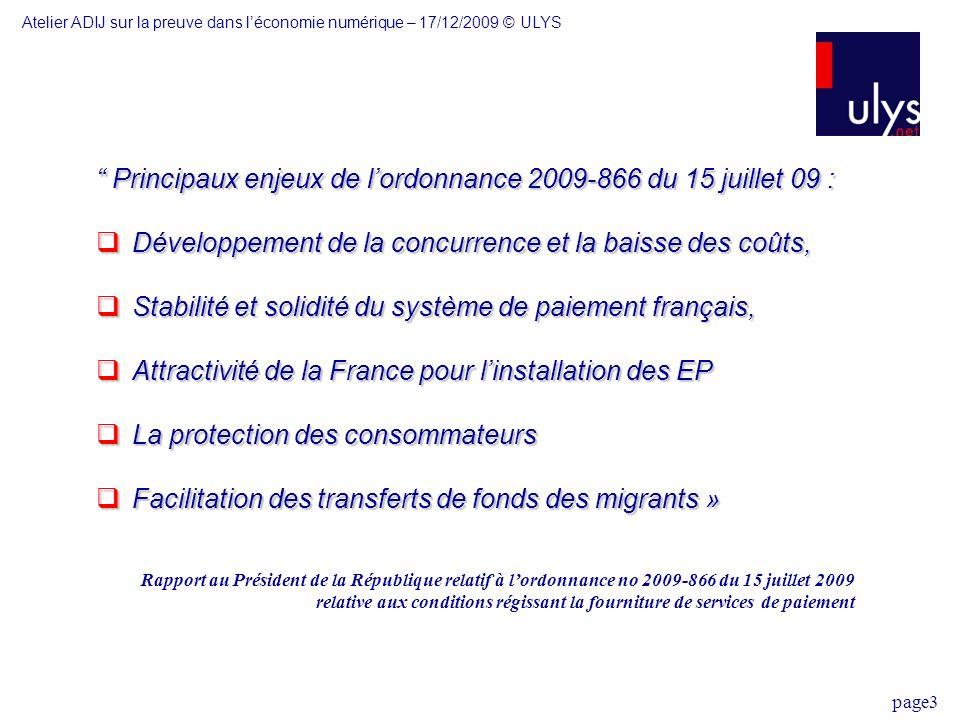 Principaux enjeux de l'ordonnance 2009-866 du 15 juillet 09 :