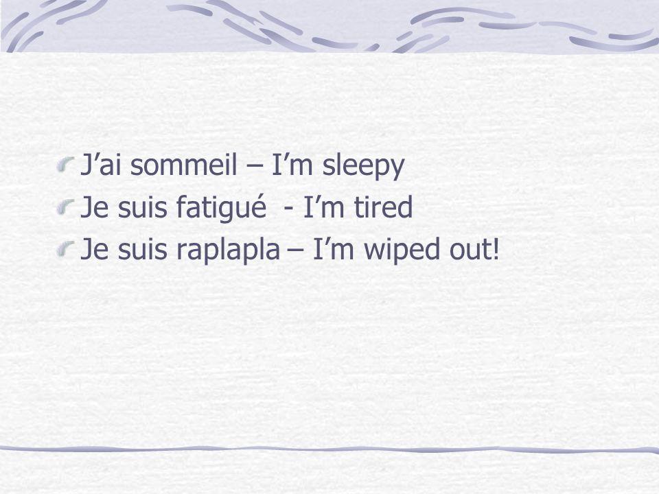 J'ai sommeil – I'm sleepy