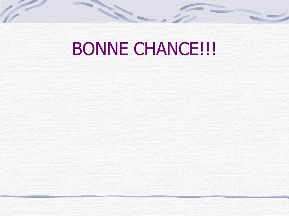 BONNE CHANCE!!!