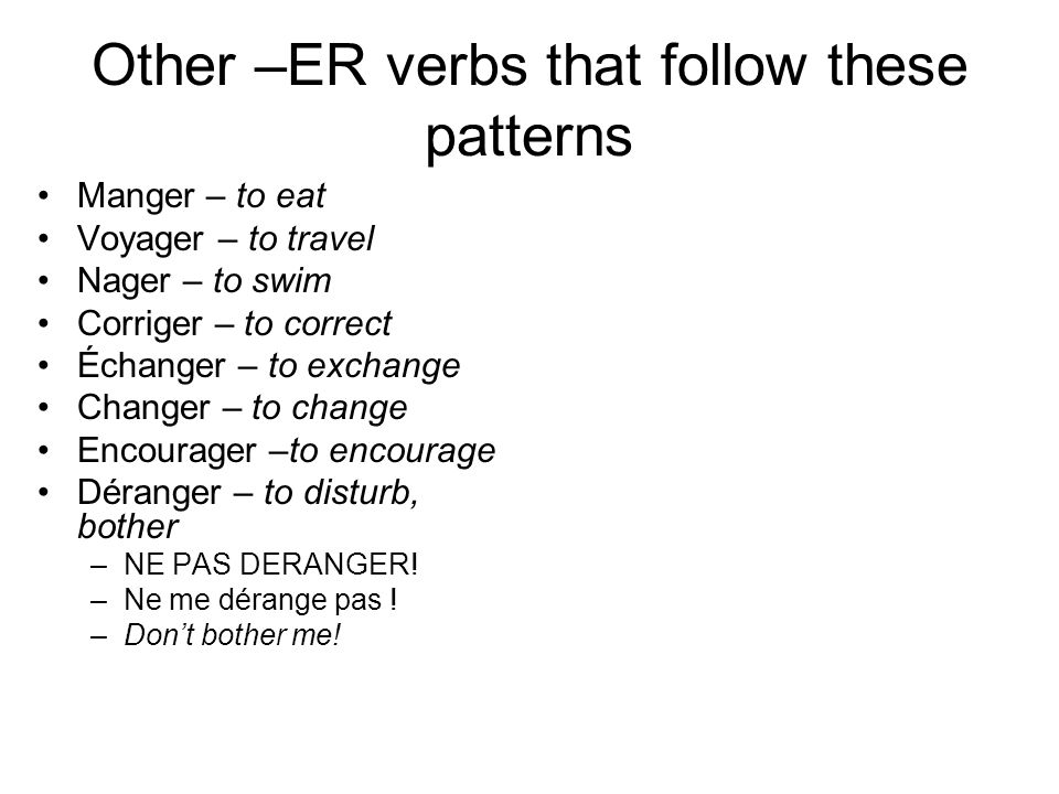 Other –ER verbs that follow these patterns