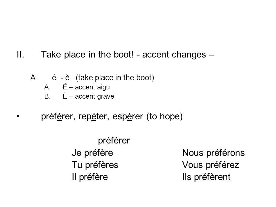 Take place in the boot! - accent changes –