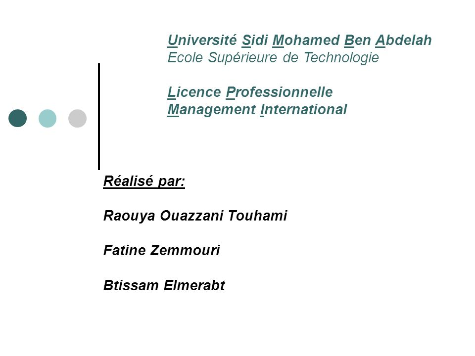 Université Sidi Mohamed Ben Abdelah Ecole Supérieure de Technologie Licence Professionnelle Management International