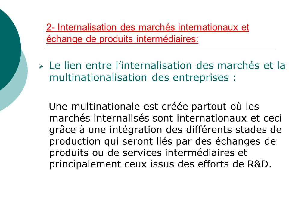 2- Internalisation des marchés internationaux et échange de produits intermédiaires: