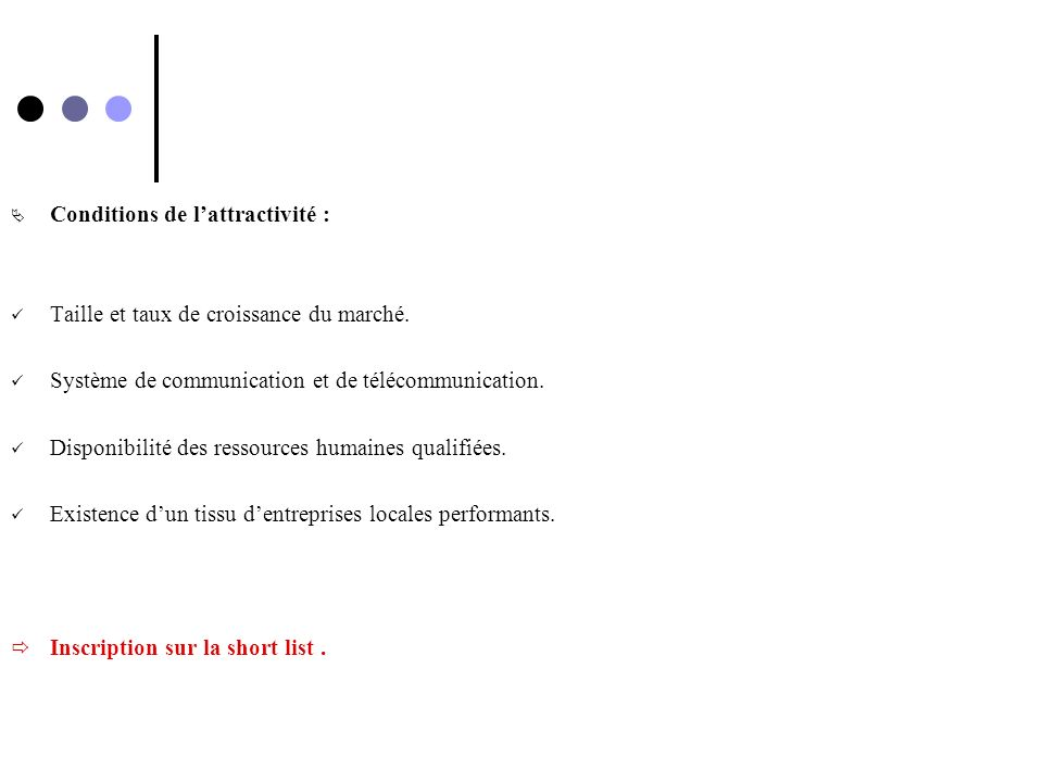 Conditions de l'attractivité :