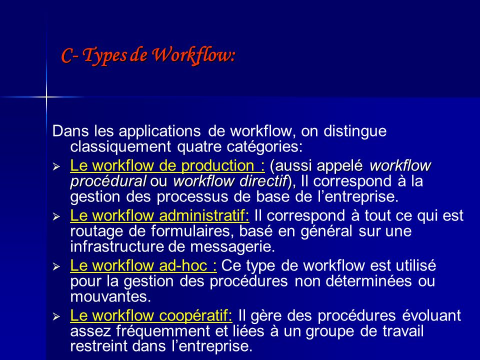 C- Types de Workflow: Dans les applications de workflow, on distingue classiquement quatre catégories: