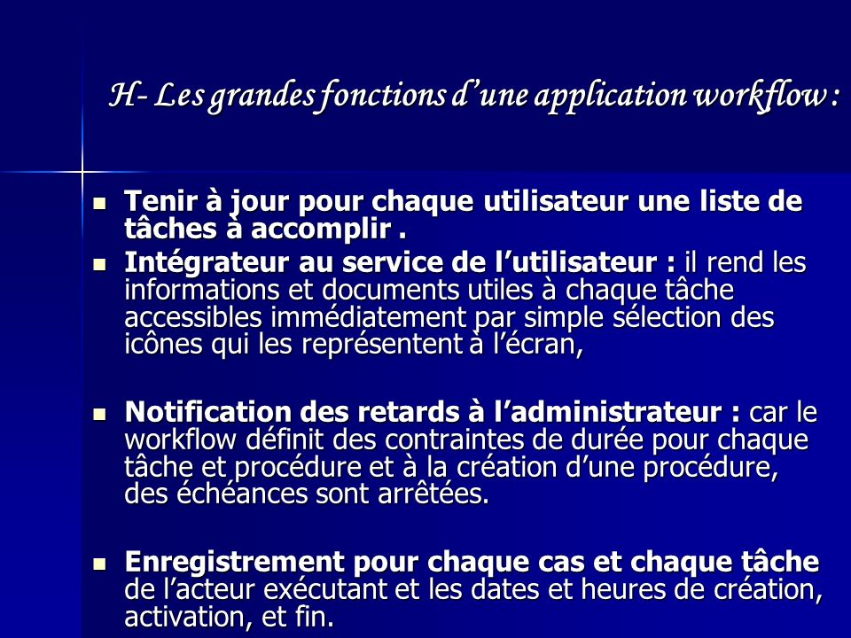 H- Les grandes fonctions d'une application workflow :