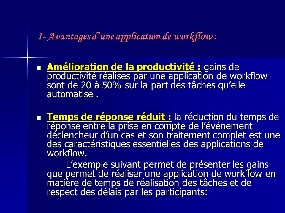 I- Avantages d'une application de workflow :