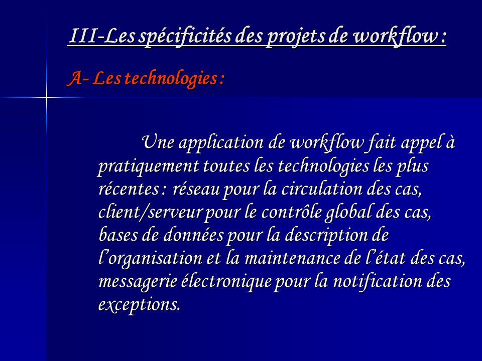 III-Les spécificités des projets de workflow :