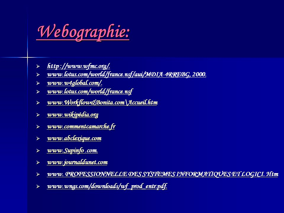 Webographie: http ://www.wfmc.org/.