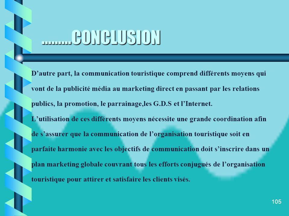 ………CONCLUSION D'autre part, la communication touristique comprend différents moyens qui.
