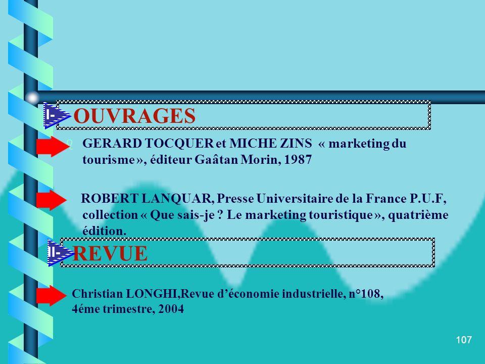 OUVRAGES I- GERARD TOCQUER et MICHE ZINS « marketing du tourisme », éditeur Gaâtan Morin, 1987.