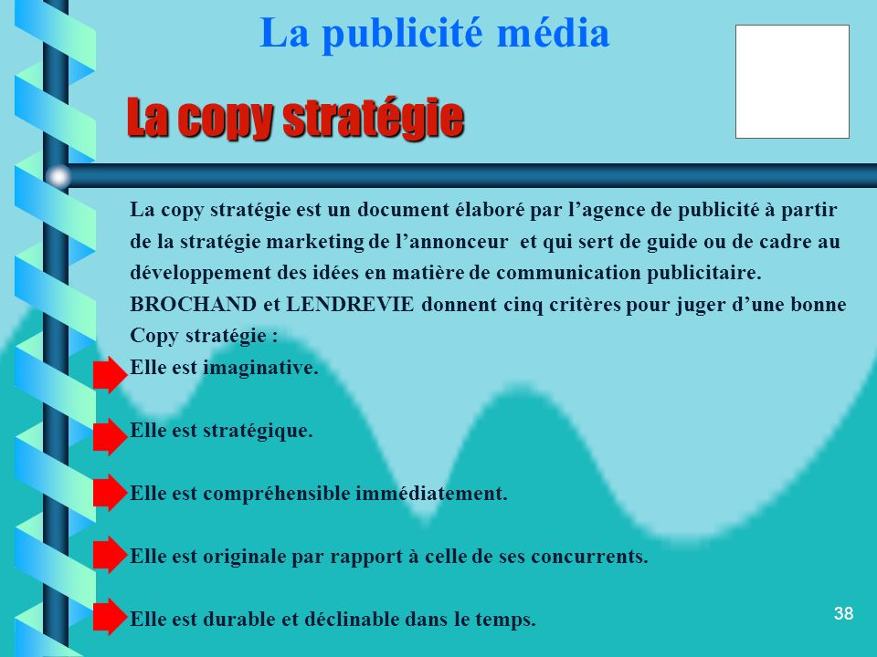 La copy stratégie La publicité média